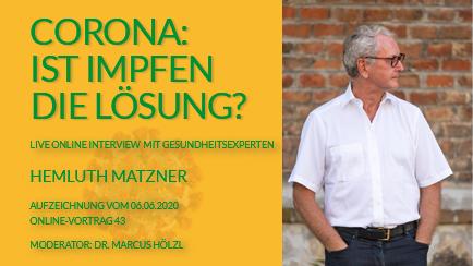 Helmuth Matzner - Interview - Corona: Ist Impfen die Lösung? - Archiv Vorschau 7B
