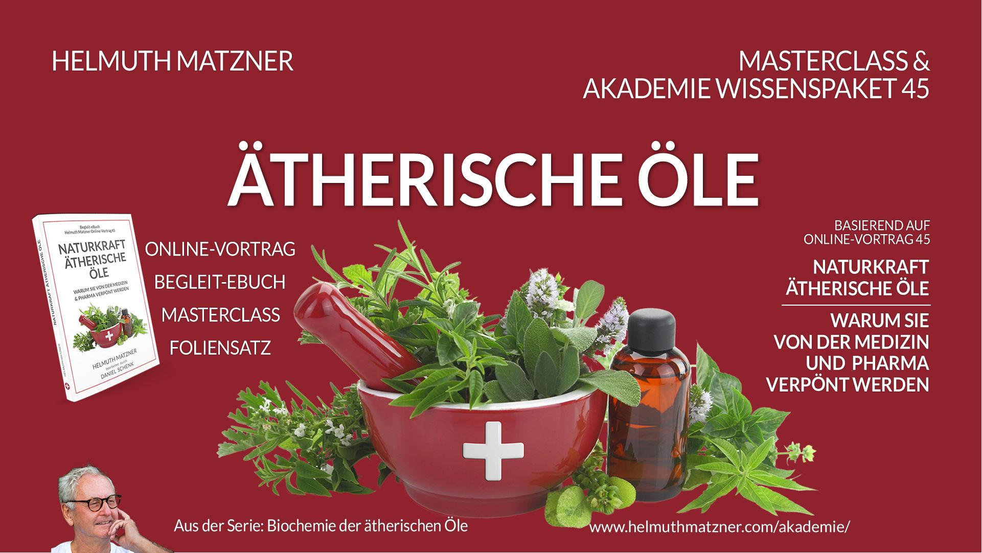 Helmuth Matzner - Masterclass & Akademie Wissenspaket 45 - Naturkraft Ätherische Öle - Archiv v07KEY