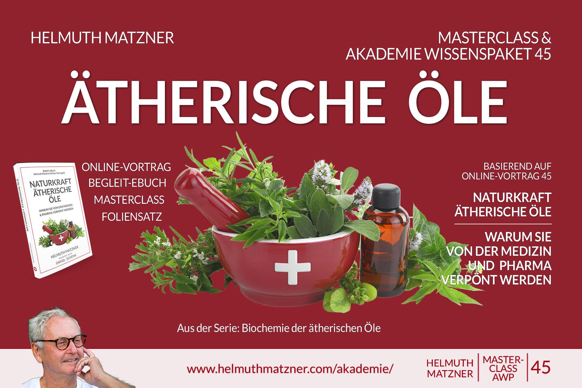 Helmuth Matzner - Masterclass & Akademie Wissenspaket 45 - Naturkraft Ätherische Öle - Akademie v08AK