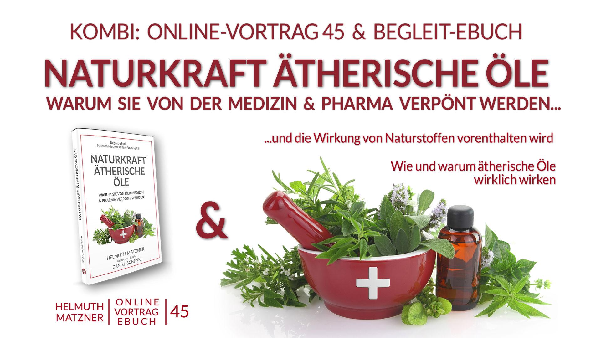 Helmuth Matzner – Online-Vortrag 45 – Naturkraft Ätherische Öle – Kombi – Archiv v05K