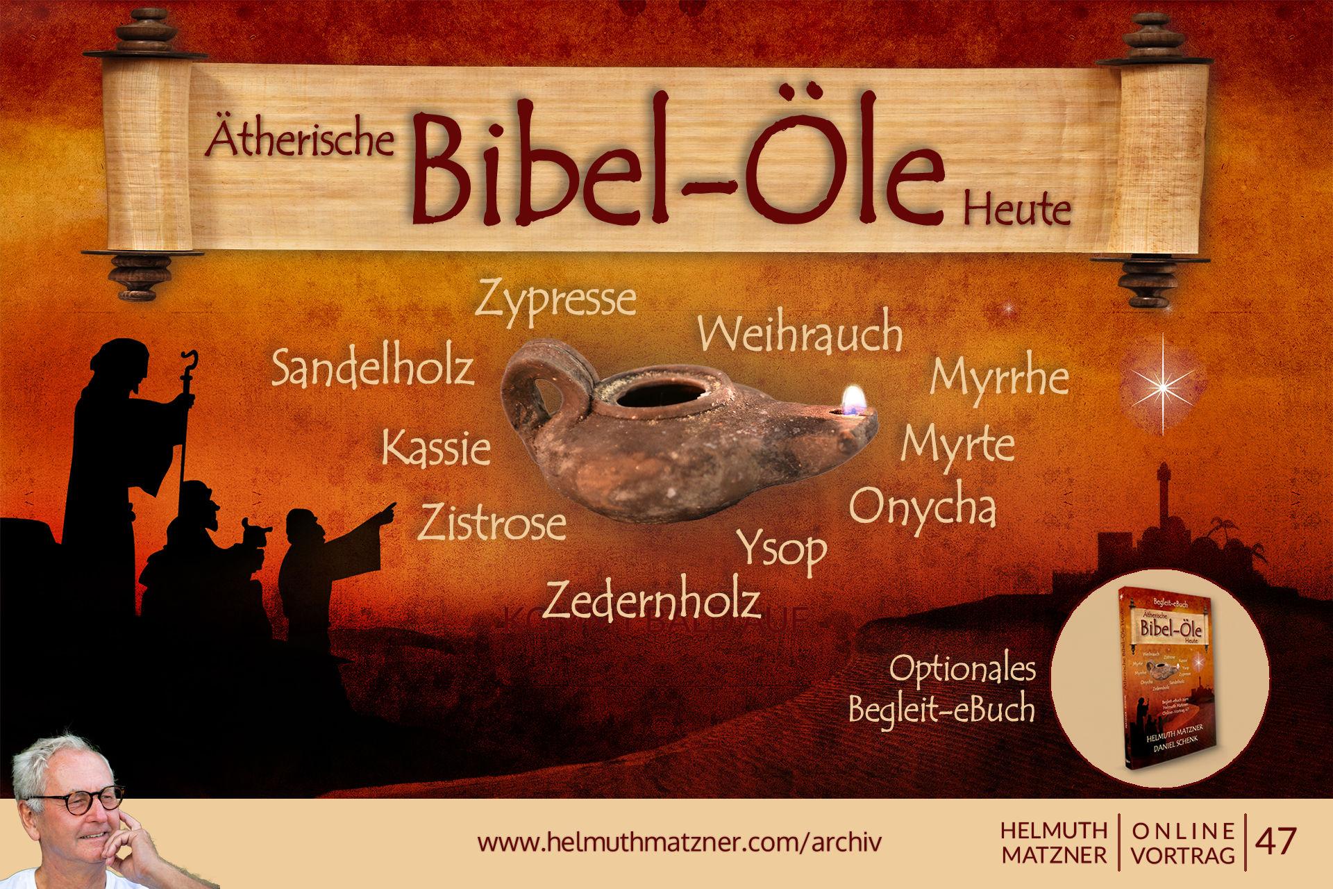 Helmuth Matzner - Online-Vortrag 47 - Bibel-Öle - Archiv v05