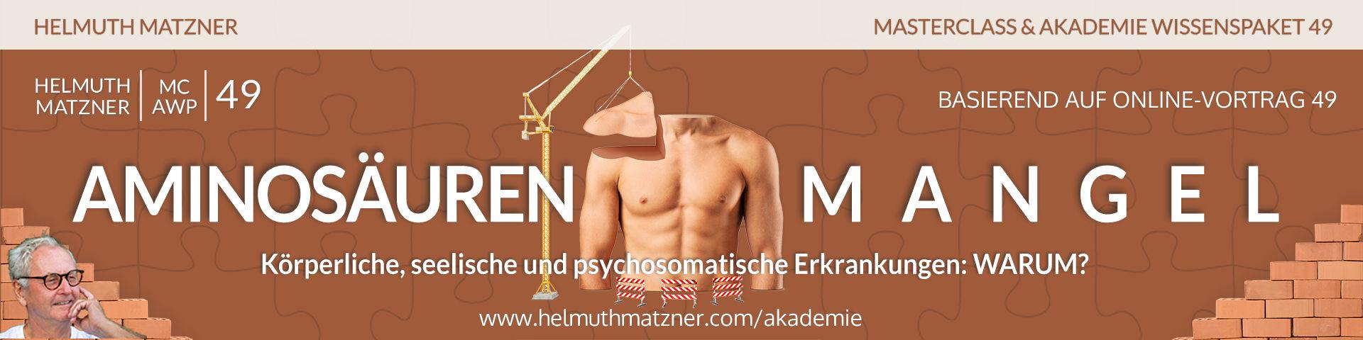 Helmuth Matzner - Masterclass & Akademie Wissenspaket 49 - Aminosäurenmangel - LP-Banner vMC01B