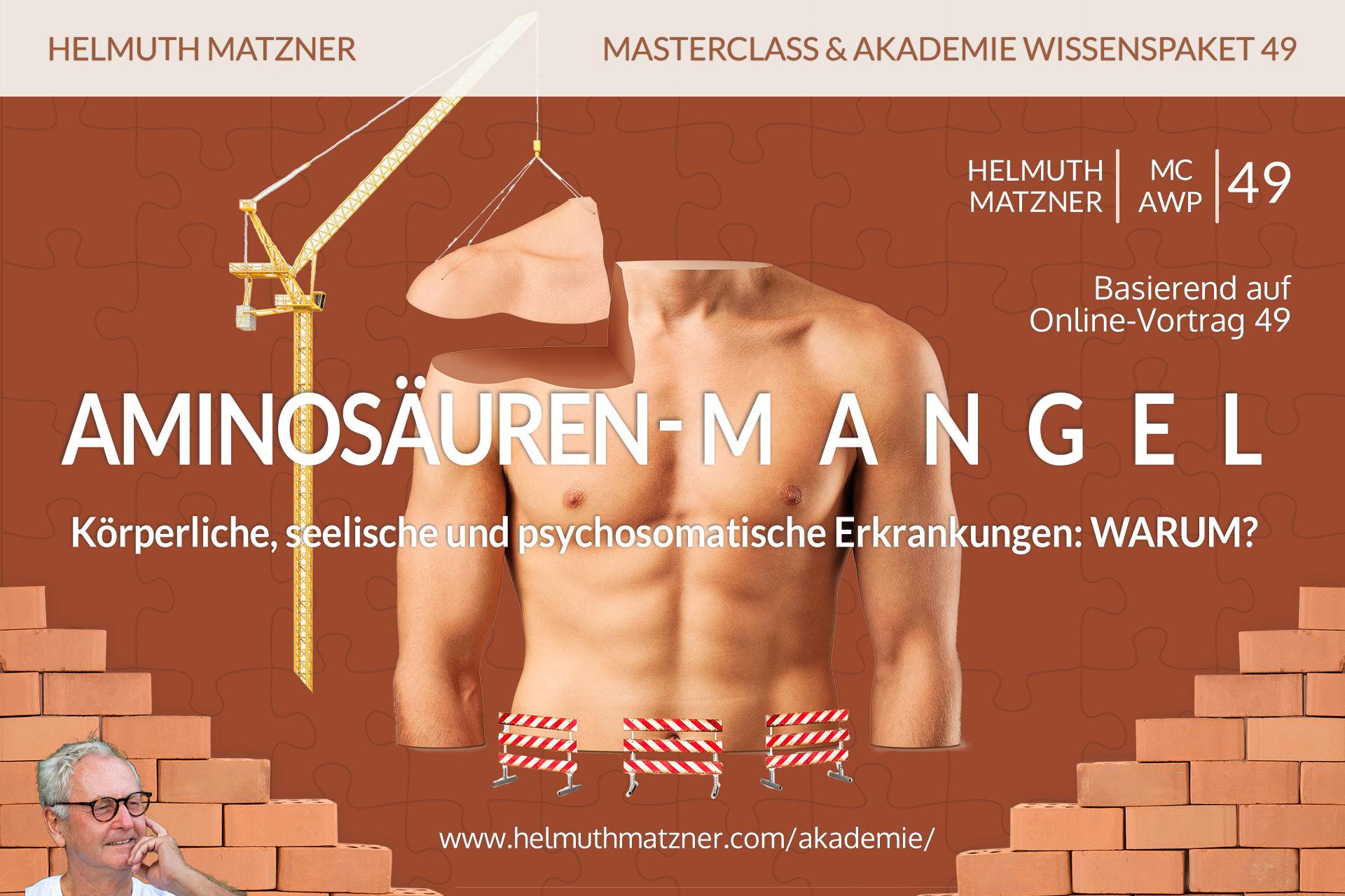 Helmuth Matzner - Masterclass & Akademie Wissenspaket 49 - Aminosäuren-Mangel - Akademie - vMC05D