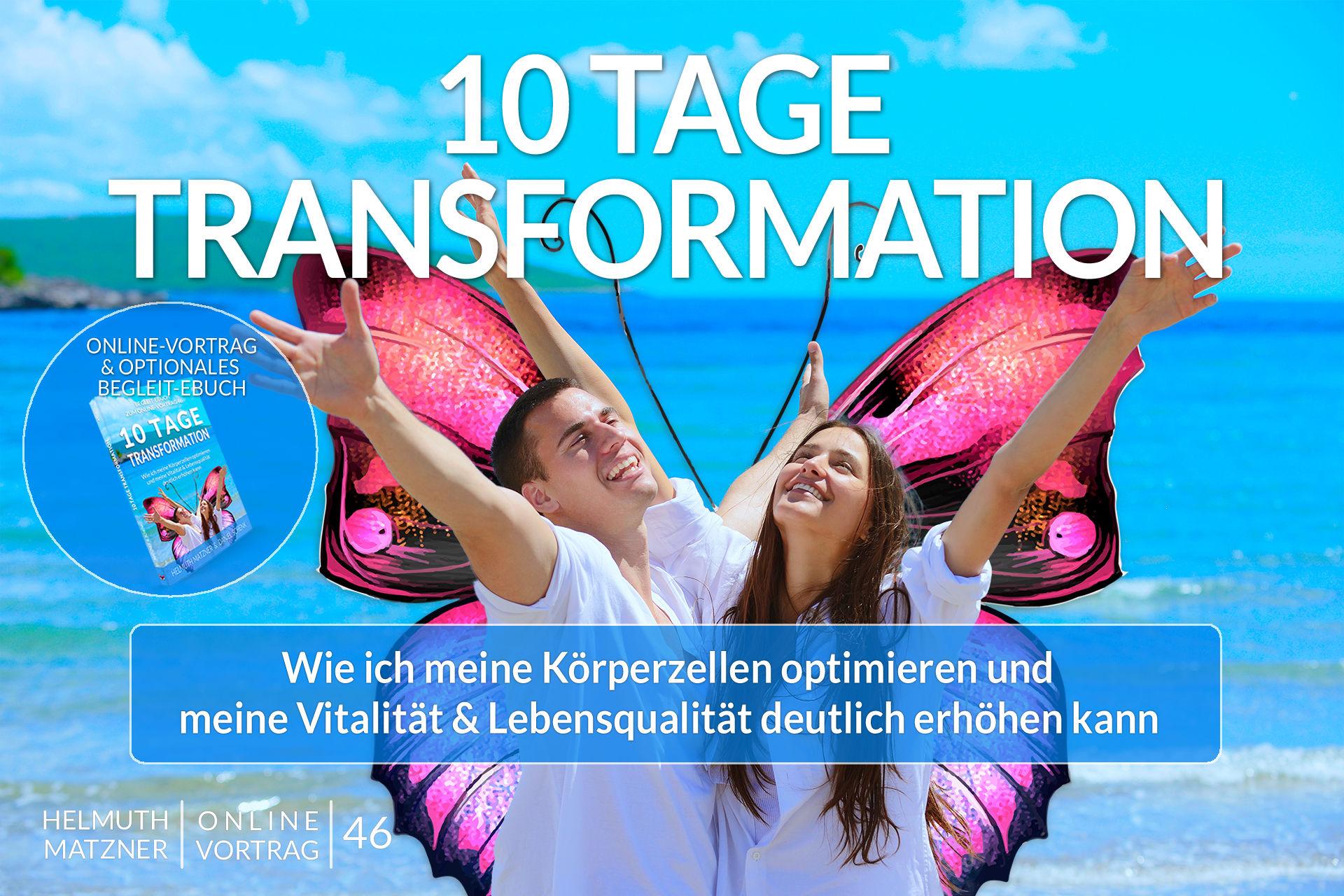 Helmuth Matzner - Online-Vortrag 46 - 10 Tage Transformation - Archiv v05B2