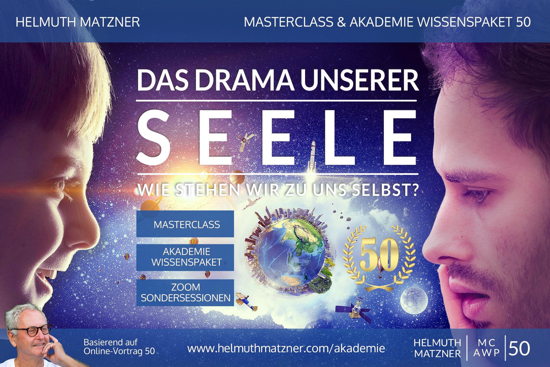 Helmuth Matzner - Masterclass & Akademie Wissenspaket 50 - Drama unserer Seele - Akademie Banner v05C