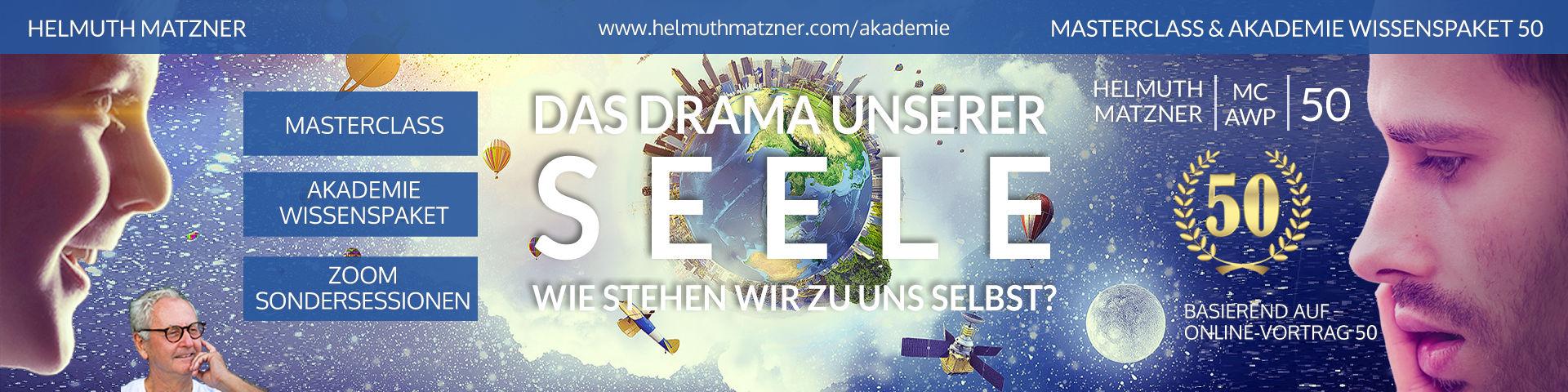 Helmuth Matzner - Masterclass & Akademie Wissenspaket 50 - Drama unserer Seele - LP-Banner v09E3