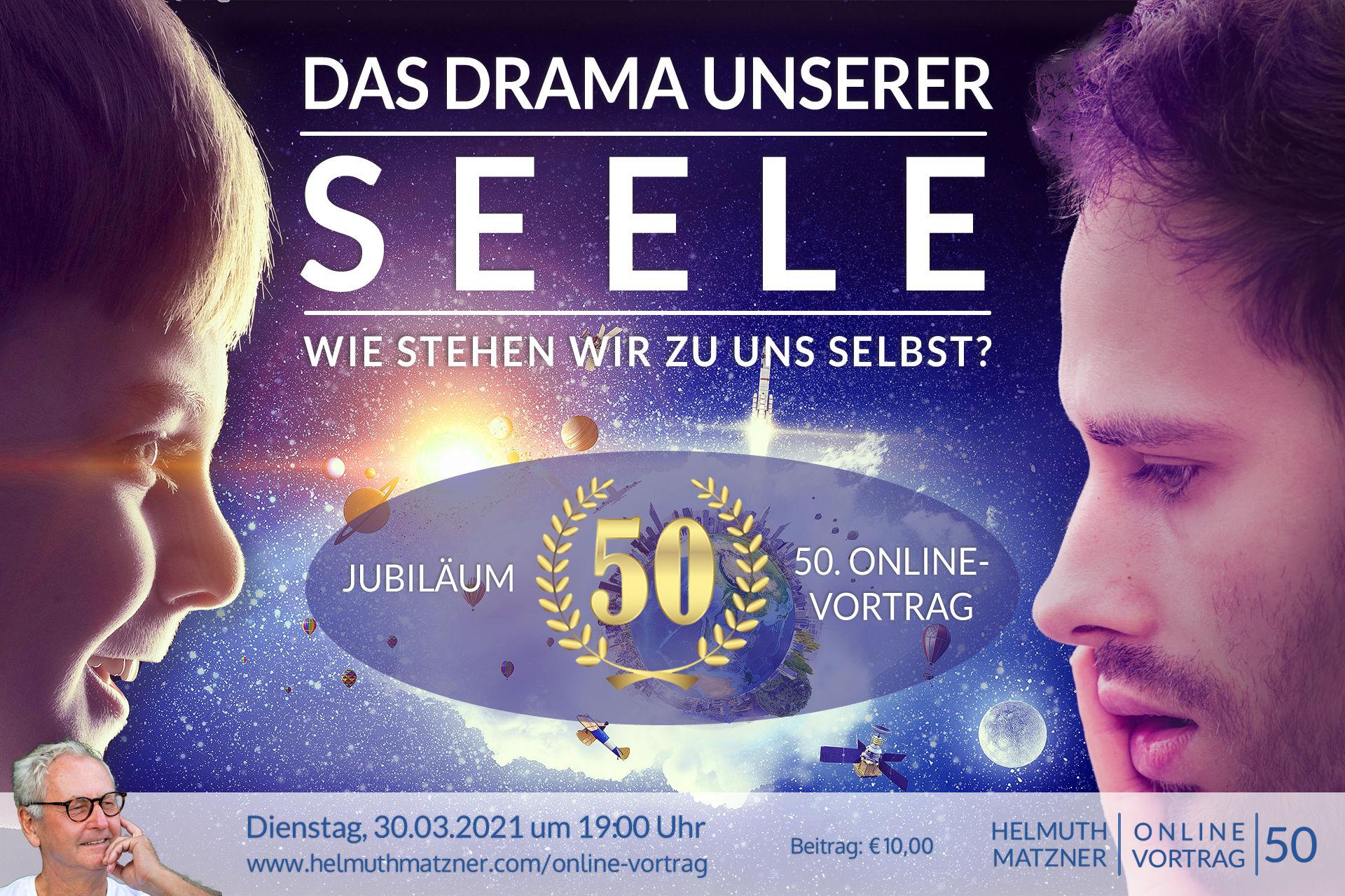 Helmuth Matzner - Online-Vortrag 50 - Drama unserer Seele - Banner v01D1