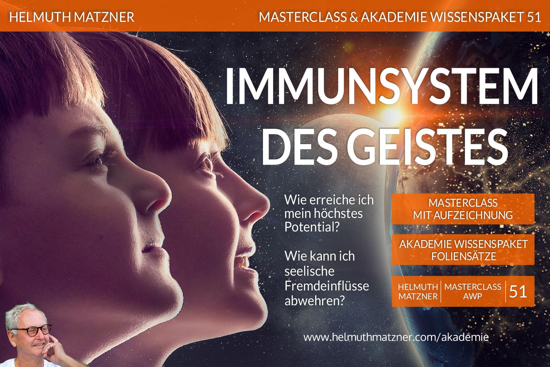 Helmuth Matzner - Masterclass & Akademie Wissenspaket 51 - Immunsystem des Geistes - AKADEMIE - v05B