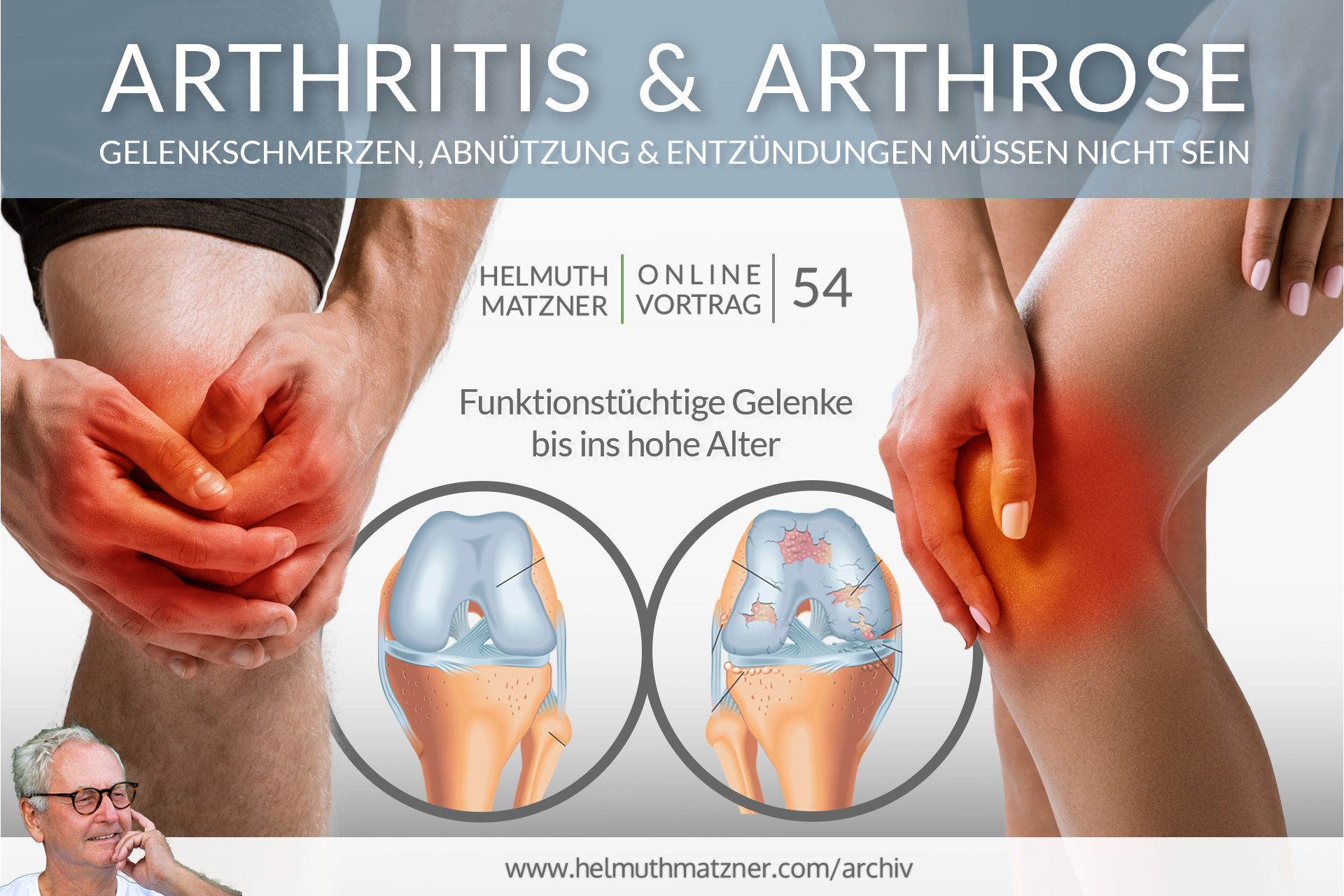 Helmuth Matzner - Online-Vortrag 54 - Arthritis Arthrose - Archiv v05