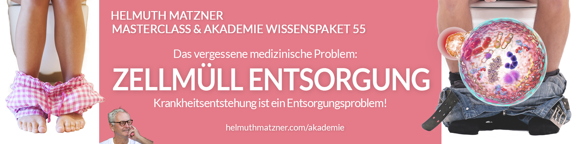 Helmuth Matzner - Masterclass & Akademie Wissenspaket 55 - Zellmüll Entsorgung - LP-BANNER v02